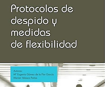 Publicado el libro «Protocolos de Despido y Medidas de Flexibilidad»