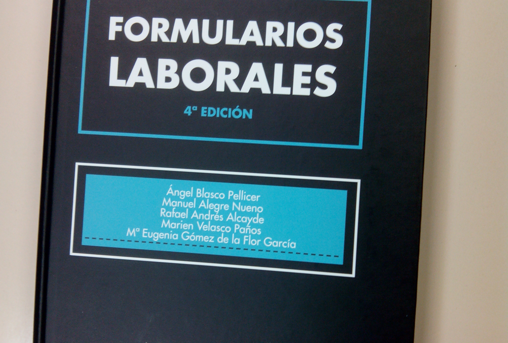 Gómez  de la Flor colabora en la 4ª edición del libro de Formularios Laborales que edita Tirant Lo Blanch.