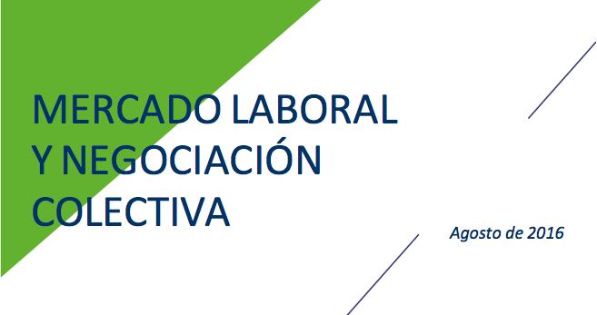 Mercado laboral y negociación colectiva – Agosto 2016