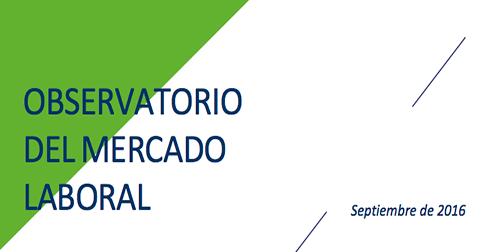Observatorio mercado laboral – septiembre 2016